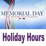 Memorial Day 2018 – Holiday Hours